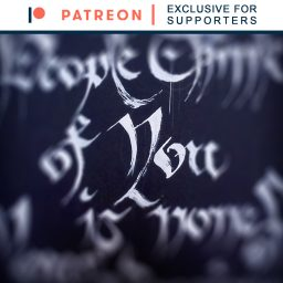 Patreon Exclusive: Ink Calligraphy ... So Close...